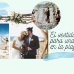 El vestido ideal para una boda en la playa